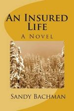 An Insured Life - Sandy Bachman