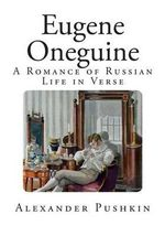 Eugene Oneguine : A Romance of Russian Life in Verse - Alexander Pushkin