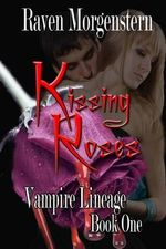 Kissing Roses - Raven Morgenstern