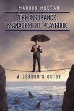 The Insurance Management Playbook : A Leader's Guide - Maroun Mourad