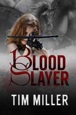 Blood Slayer - Tim Miller