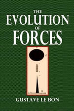 The Evolution of Forces - Gustave Le Bon