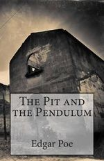 The Pit and the Pendulum - Edgar Allen Poe