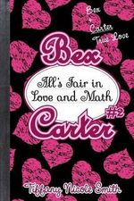 Bex Carter 2 : All's Fair in Love and Math - Tiifany Nicole Smith