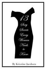 13 Sexy Secrets Every Woman Needs to Know - Krisstine Jacobsen