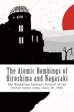 The Atomic Bombings of Hiroshima and Nagasaki - The Manhattan Engineer District