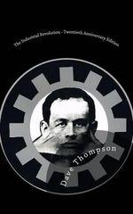 The Industrial Revolution - Twentieth Anniversary Edition - Dave Thompson