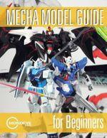 Mecha Model Guide for Beginners - MR Derick Siu