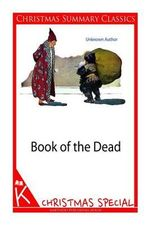 Book of the Dead [Christmas Summary Classics] - Unknown Author
