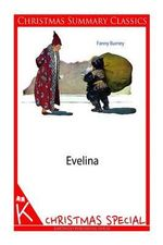 Evelina [Christmas Summary Classics] - Frances Burney