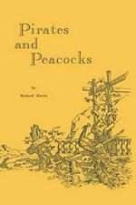 Pirates and Peacocks - Richard Harris