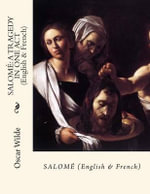 Salome : A Tragedy in One Act (English & French) - Oscar Wilde