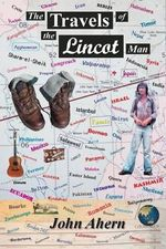The Travels of the Lincot Man - John Ahern