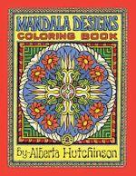 Mandala Design Coloring Book No. 2 : 32 New Mandala Designs - Alberta L Hutchinson