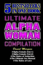 Ultimate Alpha Woman Compilation : 5 Bestsellers in One Book - Daniel Marques