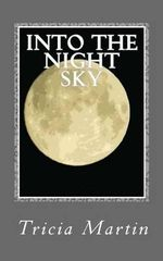 Into the Night Sky : The Old Tree Series - Tricia Martin