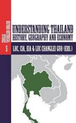Understanding Thailand : History, Geography and Economy - L O C