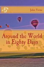 Around the World in Eighty Days - Professor Jules Verne
