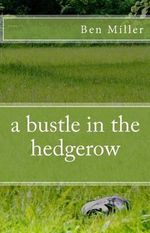 A Bustle in the Hedgerow - Ben Miller