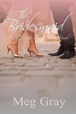 The Bridesmaid - Meg Gray