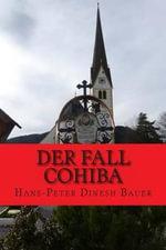 Der Fall Cohiba - Hans-Peter Dinesh Bauer