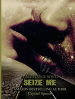 Seize Me - Crystal Spears