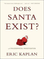 Does Santa Exist? : A Philosophical Investigation - Eric Kaplan