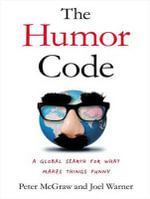 The Humor Code : A Global Search for What Makes Things Funny - Peter McGraw