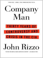 Company Man : Thirty Years of Controversy and Crisis in the CIA - John Rizzo