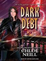 Dark Debt : Chicagoland Vampires - Chloe Neill