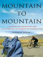 Mountain to Mountain : A Journey of Adventure and Activism for the Women of Afghanistan - Shannon Galpin