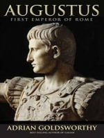 Augustus : First Emperor of Rome - Adrian Goldsworthy
