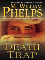 Death Trap - M. William Phelps