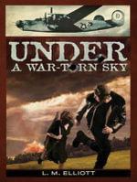 Under a War-Torn Sky - L. M. Elliott