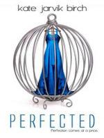 Perfected - Kate Jarvik Birch