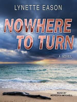 Nowhere to Turn : Hidden Identity - Lynette Eason