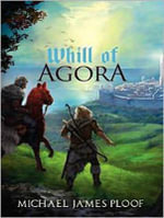 Whill of Agora - Michael James Ploof