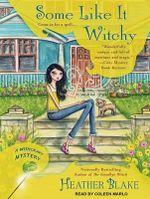 Some Like it Witchy : Wishcraft Mystery - Heather Blake