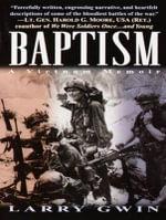 Baptism : A Vietnam Memoir - Larry Gwin