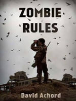 Zombie Rules : Zombie Rules - David Achord