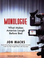 Monologue : What Makes America Laugh Before Bed - Jon Macks