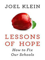 Lessons of Hope : How to Fix Our Schools - Joel Klein
