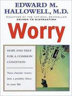 Worry - Edward M. Hallowell