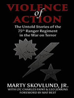 Violence of Action : The Untold Stories of the 75th Ranger Regiment in the War on Terror - Charles Faint