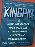 Kingpin : How One Hacker Took Over the Billion-Dollar Cybercrime Underground - Kevin Poulsen