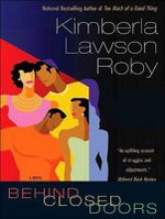 Behind Closed Doors - Kimberla Lawson Roby