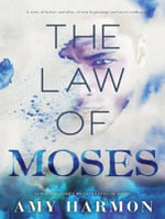 The Law of Moses - Amy Harmon