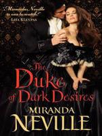 The Duke of Dark Desires : The Wild Quartet - Miranda Neville