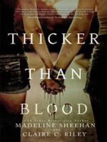 Thicker Than Blood - Claire C. Riley