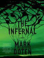 The Infernal : A Novel - Mark Doten